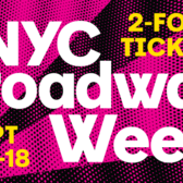 NYC Broadway Week, September 5th - 18th