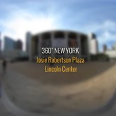 360° New York: Josie Robertson Plaza at Lincoln Center