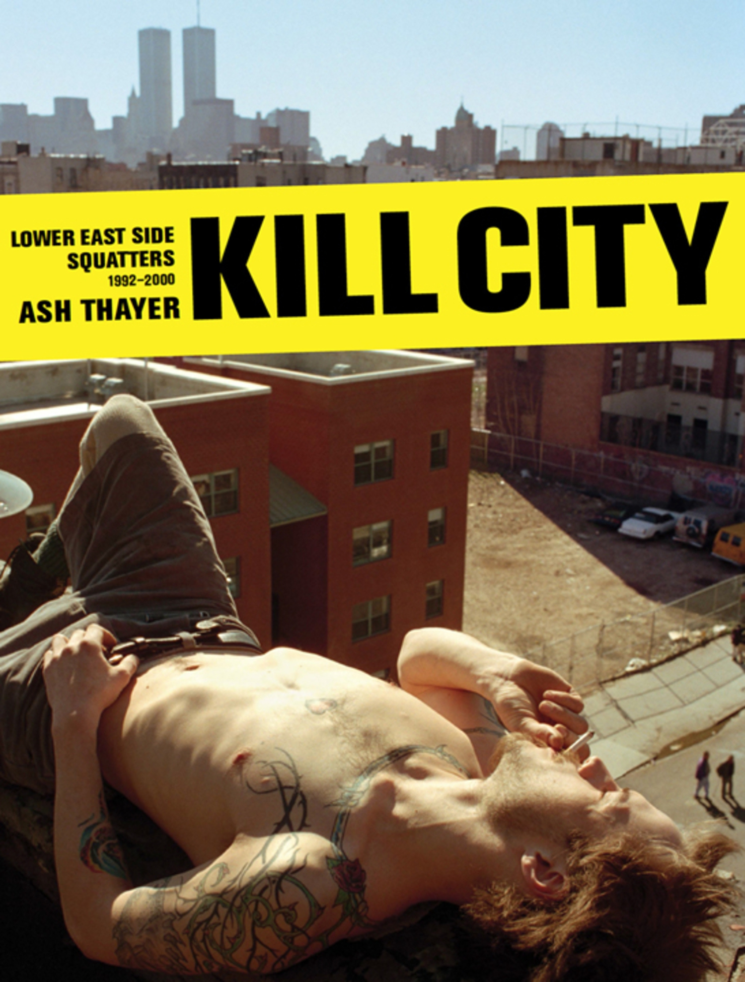 Kill City, Lower East Side Squatters 1992-2000