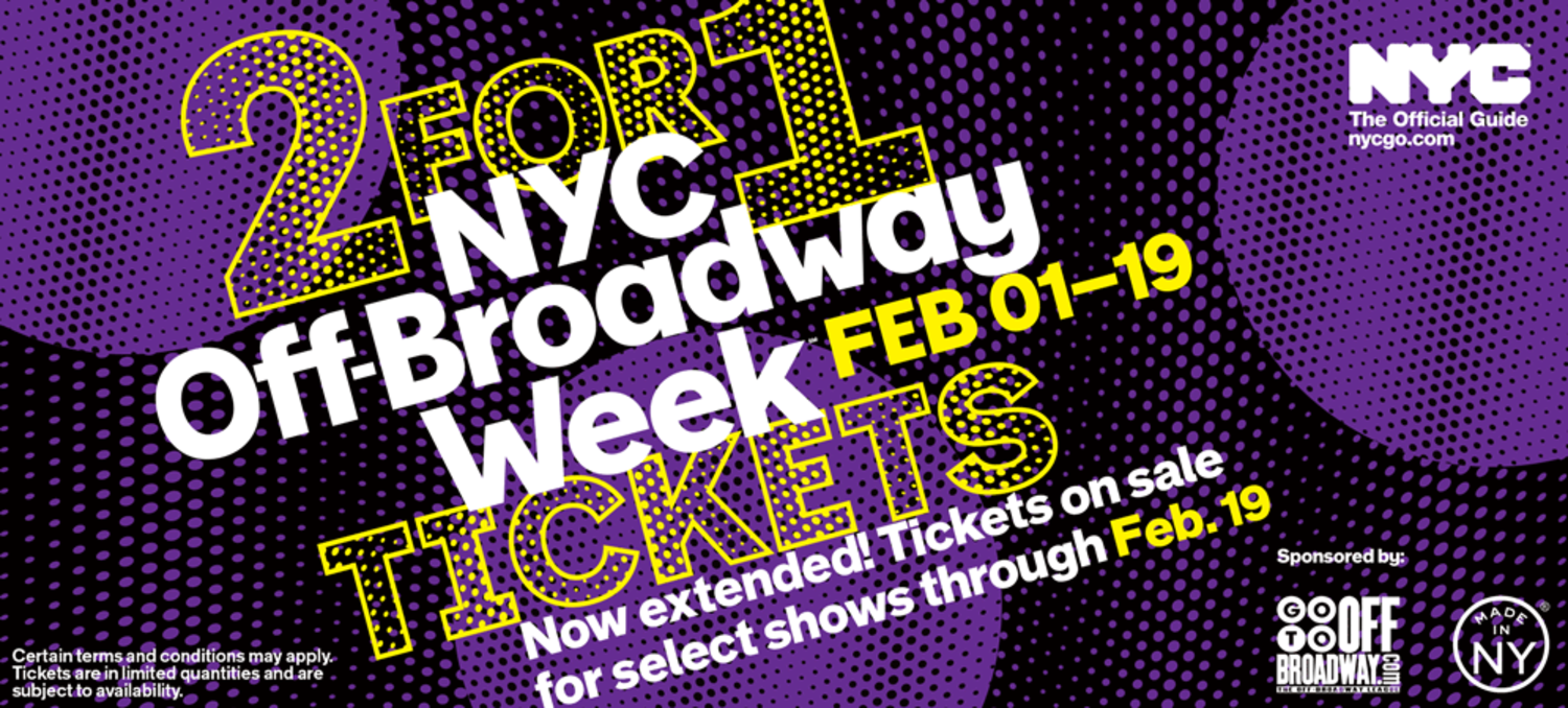 2 for 1 Tickets, Off Broadway Week, February 1st - February 19th
