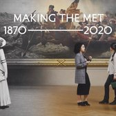 Making The Met | Met Exhibitions