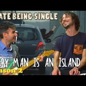 Every Man is an Island - I Hate Being Single - S2E4