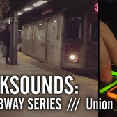 TRACKSOUNDS: NYC Subway Series | Union Square