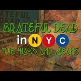 Grateful Dead in NYC: The Ways and Means