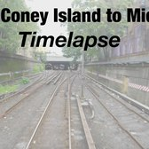 ⁴ᴷ NYC Subway Timelapse - Coney Island to Midtown