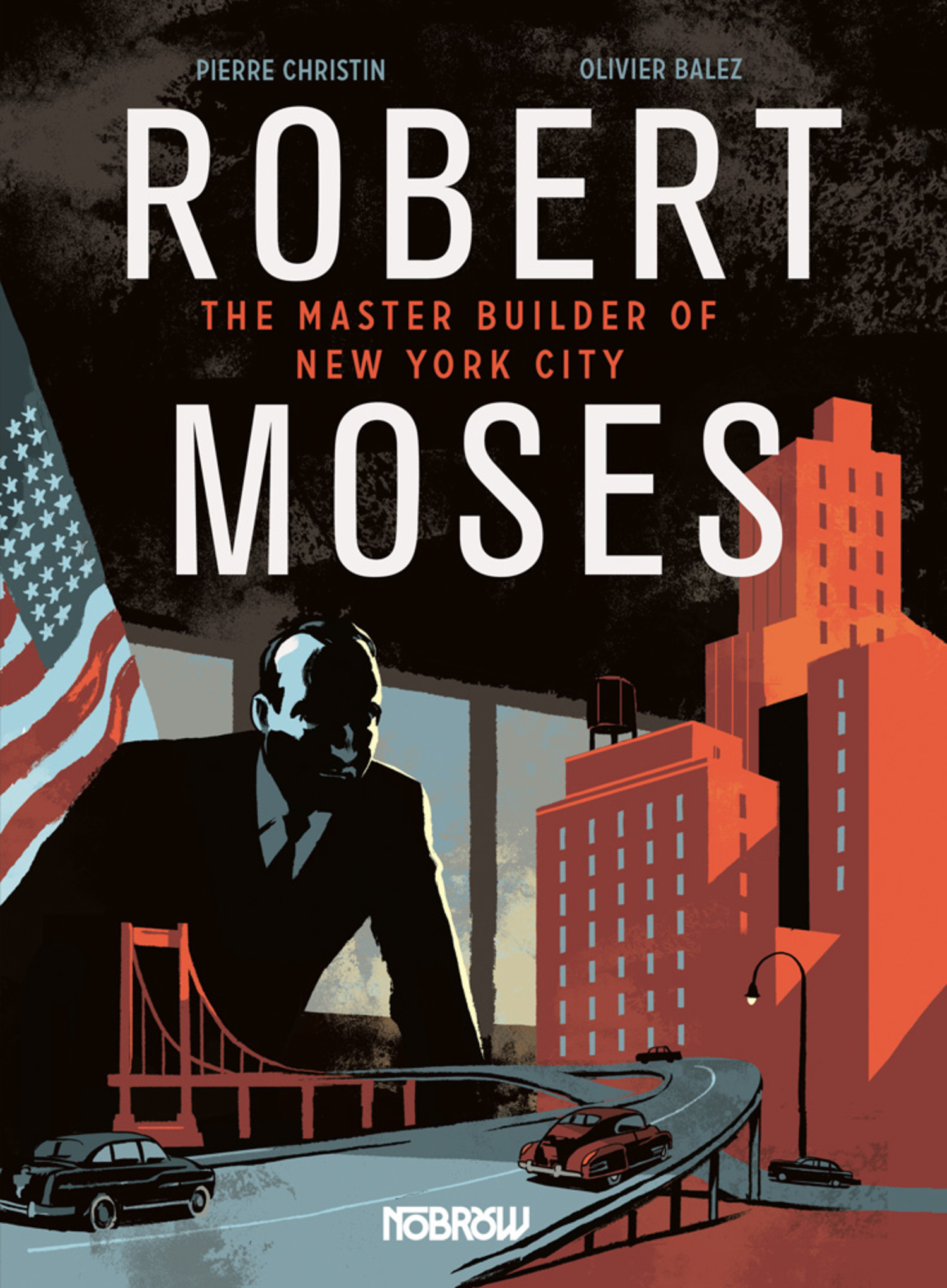 A new graphic biography explores the life of Robert Moses, a powerful figure in New York City history.