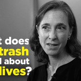 One Question: What does our trash reveal about our lives?