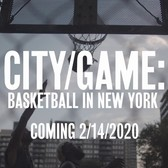 "Coming Soon: ""City/Game: Basketball in New York"""