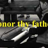 """honor thy father"""