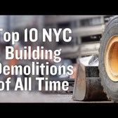 Top 10 NYC Building Demolitions of All Time