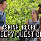 Asking People Creepy Questions