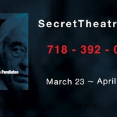 SECRET THEATRE ~ King Lear ~ March 23 - April 9.