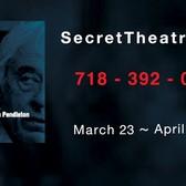 SECRET THEATRE ~ King Lear ~ March 23 - April 9.