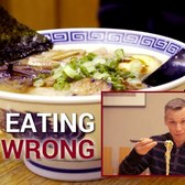 How to Eat Ramen - Stop Eating it Wrong, Episode 44