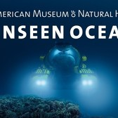 Unseen Oceans, American Museum of Natural History