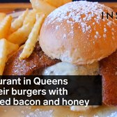 A restaurant in Queens piles their burgers with deep fried bacon and honey