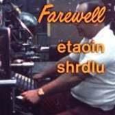 Farewell - ETAOIN SHRDLU - 1978
