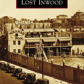 Lost Inwood: A Book by Cole Thompson and Don Rice