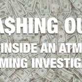 Ca$hing Out: Inside an ATM Skimming Operation