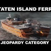 Staten Island Ferry In Pop Culture - Jeopardy Category
