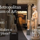 """The MET Part 1: """"What Makes a Masterpiece"""""""