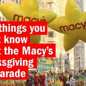 9 things you didn't know About the Macy's Thanksgiving Day Parade