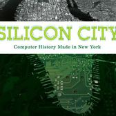 Silicon City: Computer History Made in New York