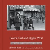 Lower East and Upper West: New York City Photographs 1957-1968