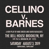 Cellino V. Barnes, The Bell House, Brooklyn, August 3rd