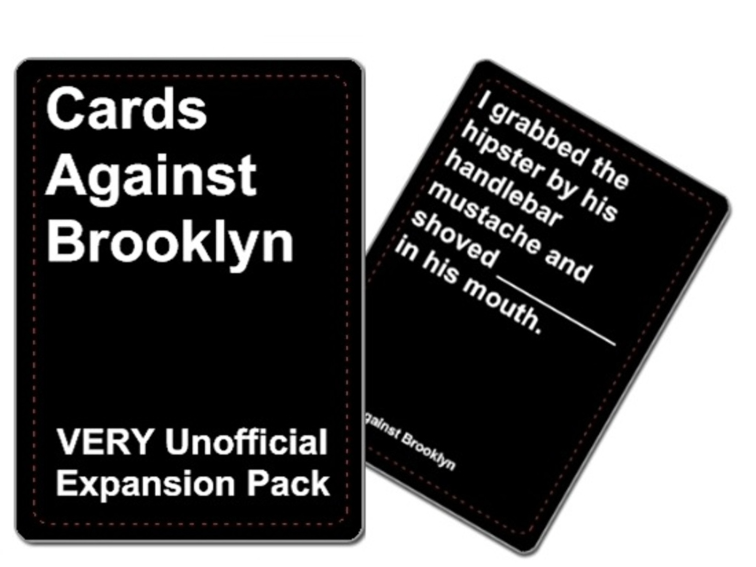 Cards Against Brooklyn, an Unofficial Cards Against Humanity Expansion Pack