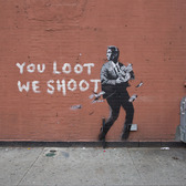 You Loot We Shoot, Banksy, NYC, 2018