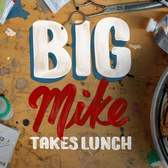 Big Mike Takes Lunch