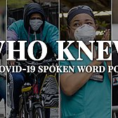 Who Knew | A COVID-19 Spoken Word Poem