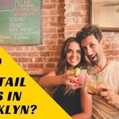 Top Cocktail Spots In Brooklyn?