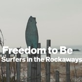 The Freedom to Be: Black Surfers in the Rockaways