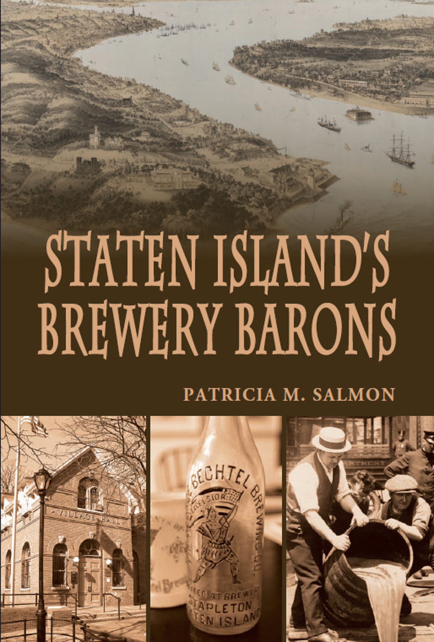 Staten Island's Brewery Barons, Patricia M. Salmon