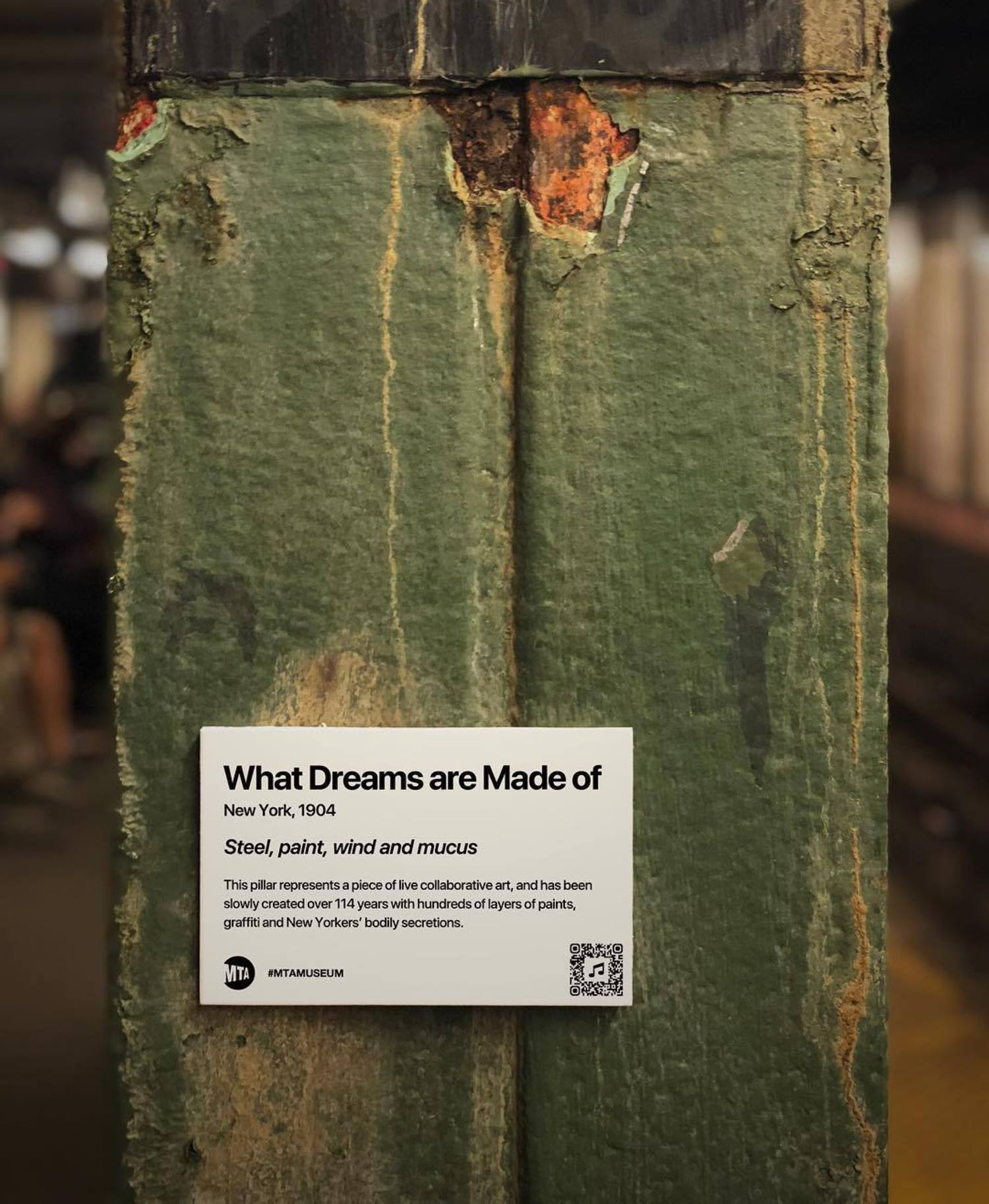 """MTA is not just old. It's the history of New York."" Title: What Dreams Are Made Of, 1904 This pillar represents a piece of live collaborative art, and has been slowly created over 114 years with hundreds of layers of paints, graffiti and New Yorkers' bodily secretions. . . . #mtamuseum #mta #modernart #newyorksubway #newyorker #nyc #newyork #bedfordave #installationart #artist #artmuseum #masterpiece #art #history #ny #subway #station #hipster #brooklyn #williamsburg #mtasubway #newyorkcity #cool #moma #metropolitanmuseumofart #whitneymuseum #brooklynmuseum #momaps1 #guggenheim #artwork"