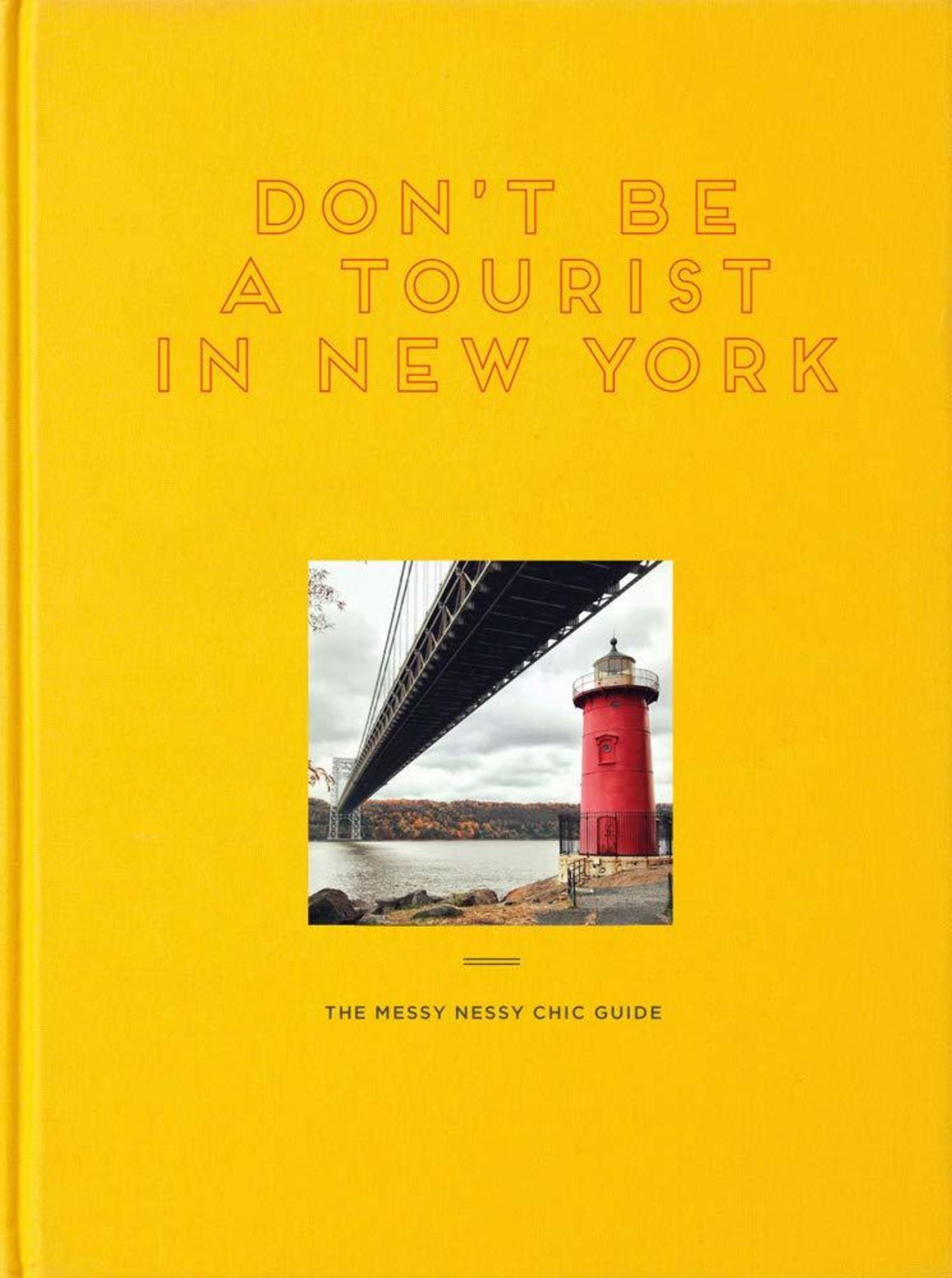 """""""Don't Be a Tourist in New York: The Messy Nessy Chic Guide"""", Vanessa Grall, 2019"""