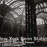 New York Penn Station Past & Present