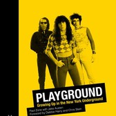 Playground:Growing Up In The New York Underground by Paul Zone with Jake Austen