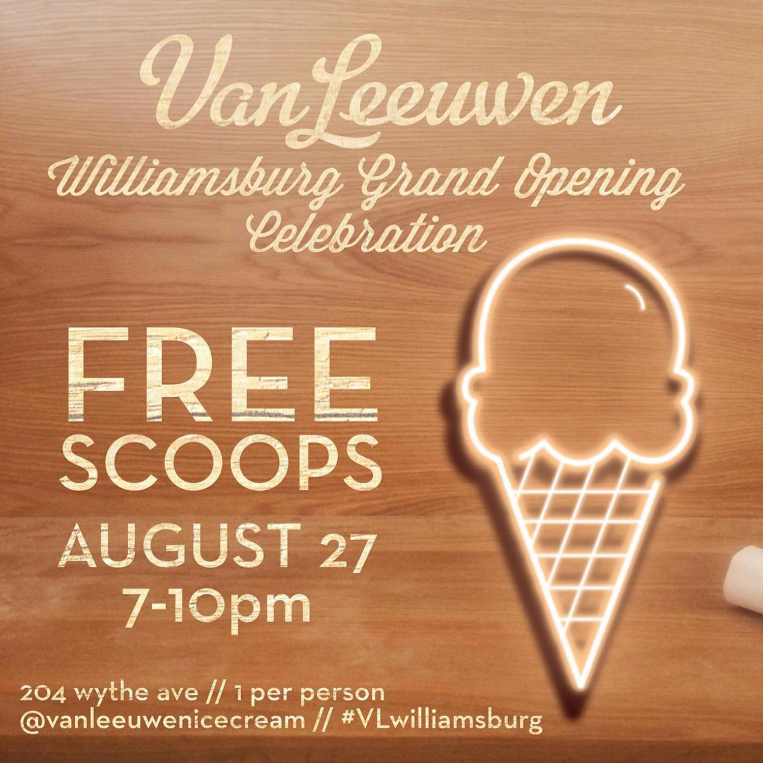 TONIGHT! 7-10pm GRAND OPENING WILLIAMSBURG!! #vlwilliamsburg #freescoops #vanleeuwen #icecream #icecream