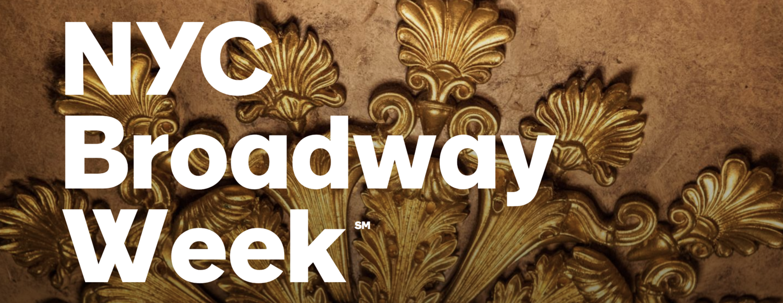 Broadway Week, Winter 2018