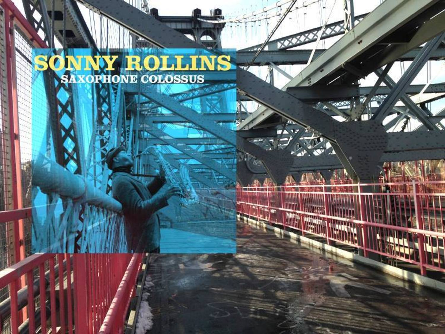 "SONNY ROLLINS: Saxophone Colossus (Prestige Records;1956) . . . .Location: At the highest point of the Williamsburg Bridge between Manhattan and Brooklyn, south side. . .""Saxophone Colossus is a studio album by American jazz saxophonist Sonny Rollins. It was recorded on June 22, 1956, with producers Bob Weinstock and Rudy Van Gelder at the latter's studio in Hackensack, New Jersey. Rollins led a quartet on the album that included pianist Tommy Flanagan, bassist Doug Watkins, and drummer Max Roach"" (Wiki). (photographer unknown; design: Tom Hannan)(location research by Bill Jobson)."