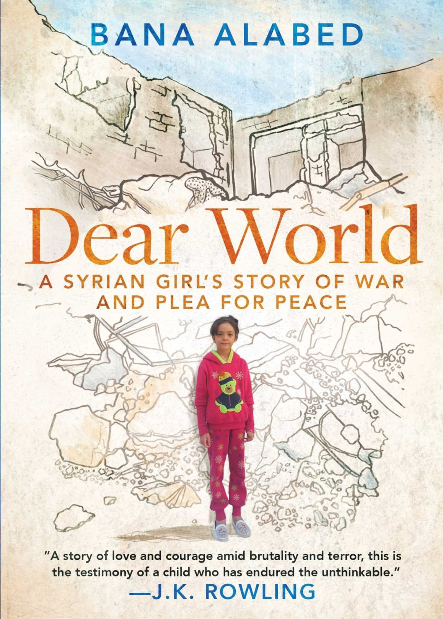 Dear World: A Syrian Girl's Story of War and Plea for Peace, Bana Alabed, 2017