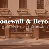 Stonewall & Beyond: LGBTQ History in Greenwich Village