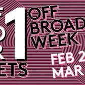 2 for 1 Tickets, Off Broadway Week, Feb 23 - Mar 8