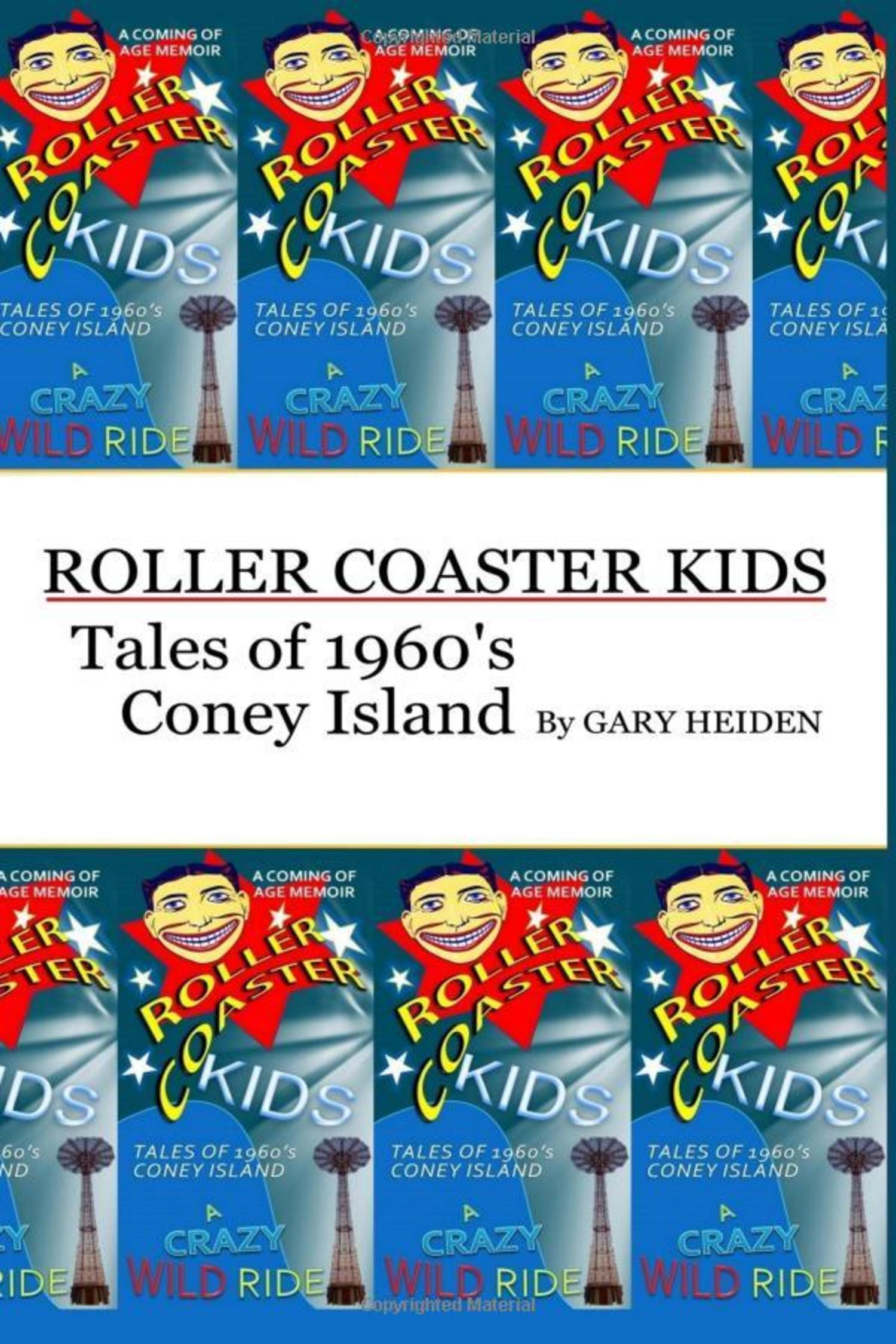 Roller Coaster Kids; Tales of 1960's Coney Island