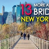 13 MORE Awesome Bridges in NEW YORK CITY