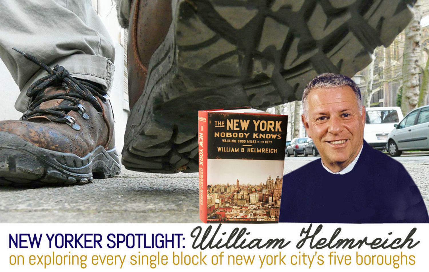 New Yorker Spotlight: William Helmreich Went on the Ultimate 6,000-Mile Walking Tour of NYC