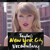 "Taylor Swift ""Welcome to New York"" NYC Vocabulary 